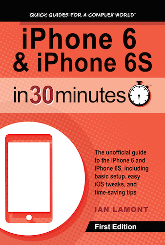 iPhone 6 & iPhone 6S In 30 Minutes book