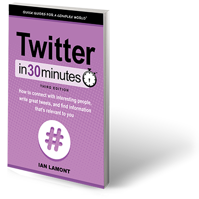 Twitter In 30 Minutes 3rd Edition - top-selling Twitter book